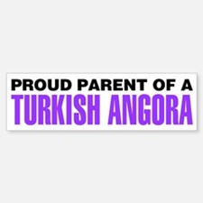Proud Parent of a Turkish Angora Bumper Bumper Sticker