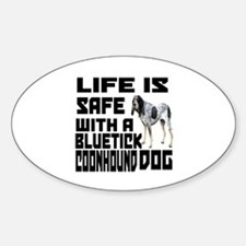 Life Is Safe With A Bluetick Coonho Decal