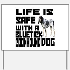 Life Is Safe With A Bluetick Coonhound Yard Sign