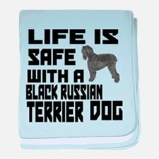 Life Is Safe With A Black Russian Ter baby blanket