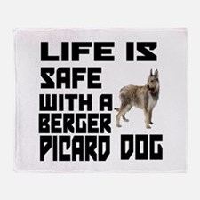 Life Is Safe With A Berger Picard Throw Blanket