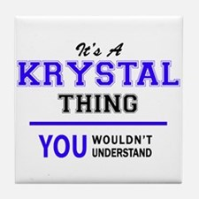 It's KRYSTAL thing, you wouldn't unde Tile Coaster