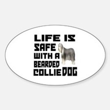 Life Is Safe With A Bearded Collie Decal