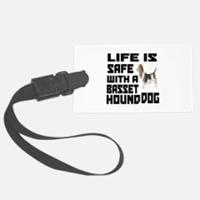 Life Is Safe With A Basset Hound Luggage Tag