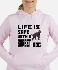 Life Is Safe With A Barb Women's Hooded Sweatshirt