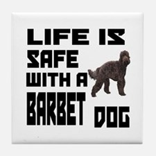 Life Is Safe With A Barbet Tile Coaster