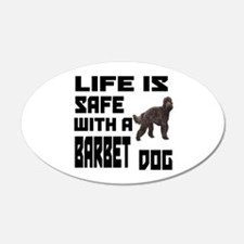 Life Is Safe With A Barbet Wall Decal