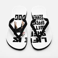 Life Is Safe With A Appenzeller Sennenh Flip Flops