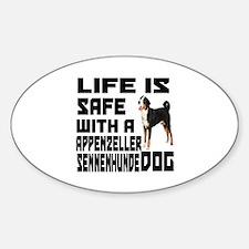 Life Is Safe With A Appenzeller Sen Sticker (Oval)