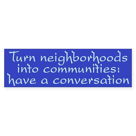 Have a Conversation Bumper Sticker