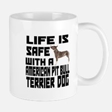 Life Is Safe With A American Pit Bull T Mug