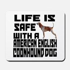 Life Is Safe With A American English Coo Mousepad