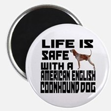 Life Is Safe With A American English Coonho Magnet