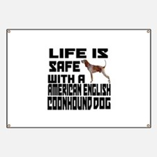 Life Is Safe With A American English Coonho Banner