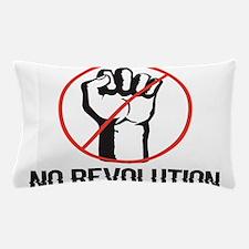 no revolution Pillow Case