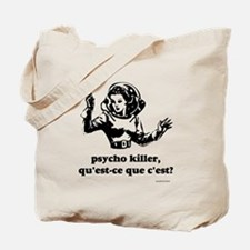 Psycho Killer? Tote Bag