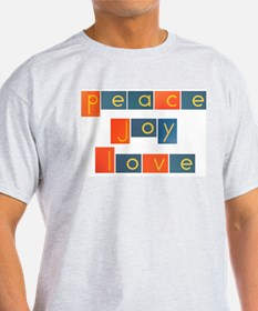 PEACE, JOY, LOVE T-Shirt