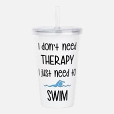 I just need to swim Acrylic Double-wall Tumbler