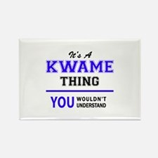 It's KWAME thing, you wouldn't understand Magnets