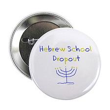 Hebrew School Dropout Button