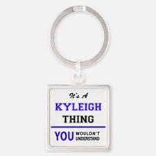 It's KYLEIGH thing, you wouldn't underst Keychains
