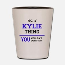 It's KYLIE thing, you wouldn't understa Shot Glass