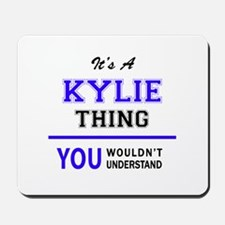 It's KYLIE thing, you wouldn't understan Mousepad