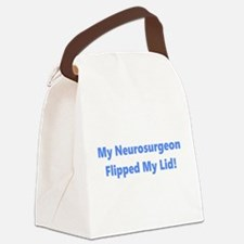 My Neurosurgeon Flipped My Lid Canvas Lunch Bag