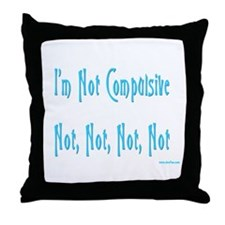 Not Compulsive Throw Pillow