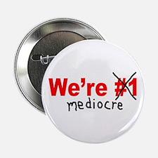 """Mediocre 2.25"""" Button"""