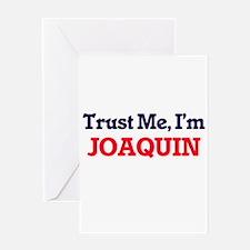 Trust Me, I'm Joaquin Greeting Cards