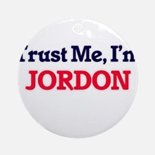 Trust Me, I'm Jordon Round Ornament