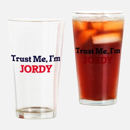 Trust Me, I'm Jordy Drinking Glass
