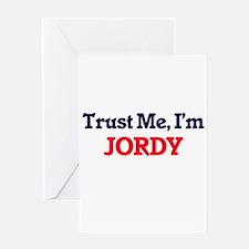 Trust Me, I'm Jordy Greeting Cards