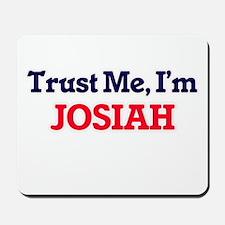 Trust Me, I'm Josiah Mousepad