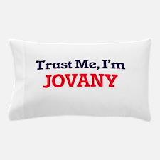 Trust Me, I'm Jovany Pillow Case