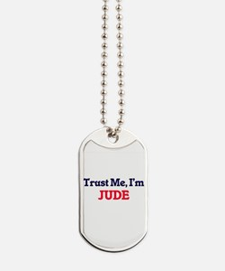 Trust Me, I'm Jude Dog Tags
