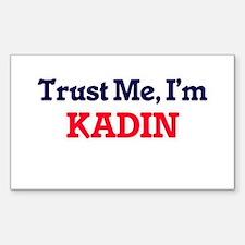 Trust Me, I'm Kadin Decal