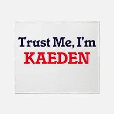 Trust Me, I'm Kaeden Throw Blanket
