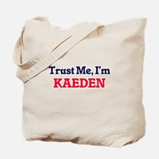 Trust Me, I'm Kaeden Tote Bag