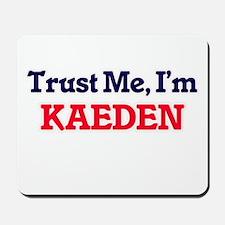 Trust Me, I'm Kaeden Mousepad