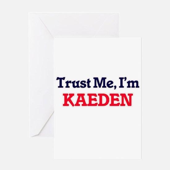 Trust Me, I'm Kaeden Greeting Cards