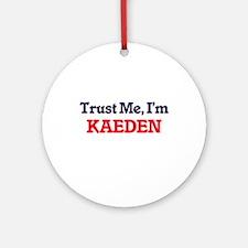 Trust Me, I'm Kaeden Round Ornament