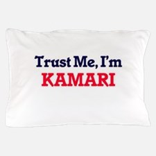 Trust Me, I'm Kamari Pillow Case