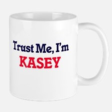 Trust Me, I'm Kasey Mugs