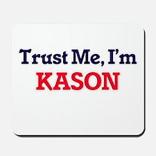 Trust Me, I'm Kason Mousepad