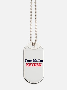 Trust Me, I'm Kayden Dog Tags