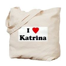 I Love Katrina Tote Bag