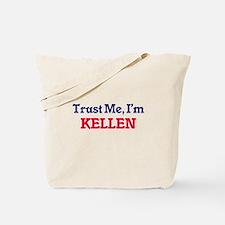 Trust Me, I'm Kellen Tote Bag