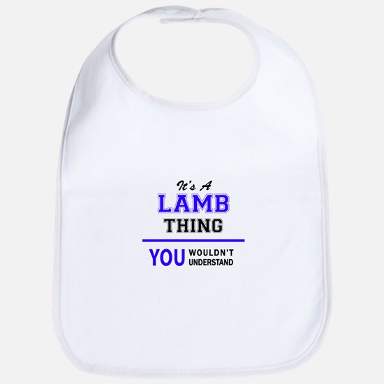 It's LAMB thing, you wouldn't understand Bib